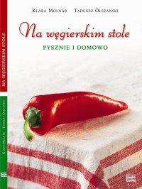 Na węgierskim stole. Pysznie i domowo - Klara Molnar