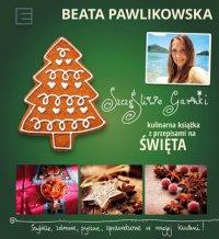 Szczęśliwe garnki. Kulinarne przepisy na święta - Beata Pawlikowska
