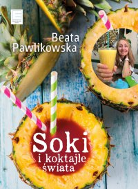 Soki i koktajle świata - Beata Pawlikowska