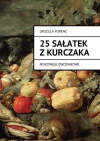 25 sałatek zkurczaka - Urszula Forenc