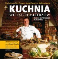 Kuchnia wielkich mistrzów zakonu krzyżackiego w Malborku - Bogdan Gałązka