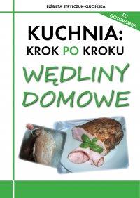 Kuchnia: Krok po kroku - Wędliny domowe - Elżbieta Strylczuk - Kłucińska