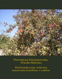 Doświadczone sekreta smażenia konfitur i soków - Florentyna Niewiarowska