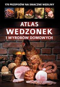 Atlas wędzonek i wyrobów domowych - Marta Szydłowska