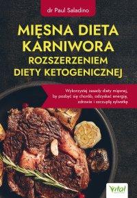 Mięsna dieta karniwora rozszerzeniem diety ketogenicznej - Paul Saladino