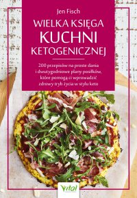 Wielka księga kuchni ketogenicznej - Jen Fisch