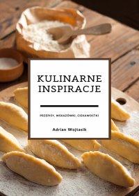 Kulinarne inspiracje - Adrian Wojtasik
