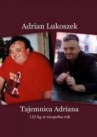 Tajemnica Adriana - Adrian Lukoszek