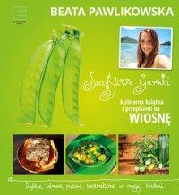 Szczęśliwe garnki. Kulinarne przepisy na wiosnę - Beata Pawlikowska