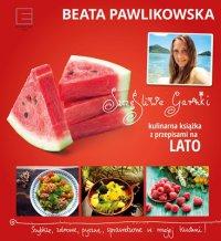 Szczęśliwe garnki. Kulinarne przepisy na lato - Beata Pawlikowska