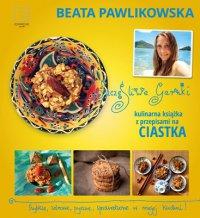 Szczęśliwe garnki. Kulinarne przepisy na zdrowe ciastka - Beata Pawlikowska