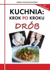 Kuchnia: krok po kroku. Drób - Elżbieta Strylczuk - Kłucińska