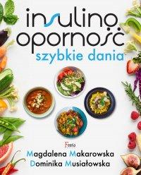 Insulinooporność. Szybkie dania - Magdalena Makarowska