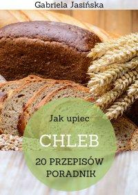 Jakupiec chleb - Gabriela Jasińska