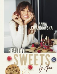 Healthy sweets by Ann - Anna Lewandowska