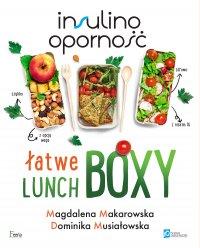 Insulinooporność. Łatwe lunchboxy - Magdalena Makarowska