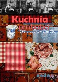 Kuchnia prababci - oprac. Aleksandra Liszka