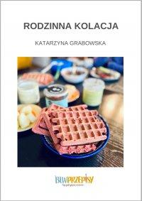 Rodzinna kolacja - Kasia Grabowska