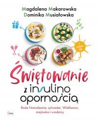 Świętowanie z insulinoopornością - Magdalena Makarowska