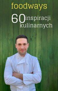 Foodways 60 inspiracji kulinarnych - Sebastian Twaróg