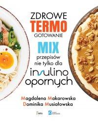 Zdrowe termogotowanie. Mix przepisów nie tylko dla insulinoopornych - Magdalena Makarowska
