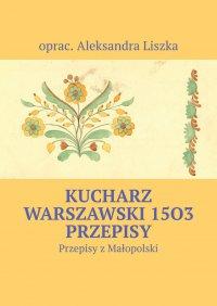 Kucharz warszawski - oprac. Aleksandra Liszka