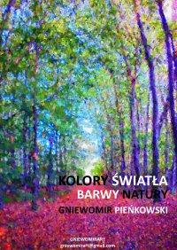Kolory światła. Barwy natury Seria: Pointylizm. Tom 2 - Gniewomir Pieńkowski