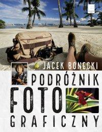 Podróżnik fotograficzny - Jacek Bonecki