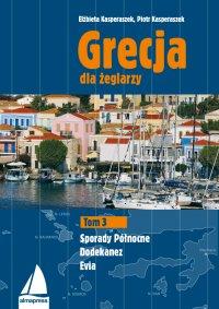 Grecja dla żeglarzy. Tom 3 - Piotr Kasperaszek