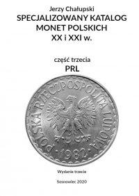 Specjalizowany katalog monet polskich—PRL. Wydanie trzecie - Jerzy Chałupski