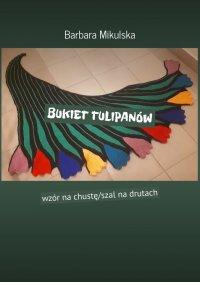 Bukiet tulipanów - Barbara Mikulska