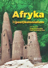 Afryka i (post)kolonializm - Aneta Pawłowska