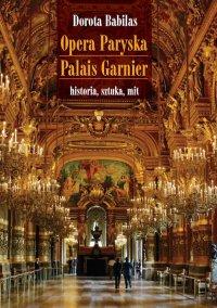 Opera Paryska Palais Garnier - Dorota Babilas