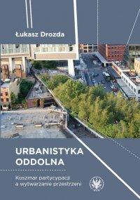 Urbanistyka oddolna - Łukasz Drozda