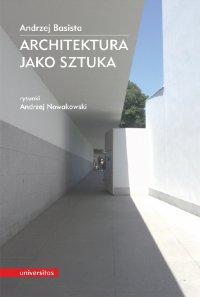 Architektura jako sztuka - Andrzej Basista