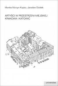 Artyści w przestrzeni miejskiej Krakowa i Katowic - Jarosław Działek