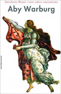 Narodziny Wenus i inne szkice renesansowe - Ryszard Kasperowicz, Aby Warburg