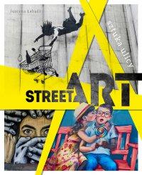 Street art. Sztuka ulicy - Justyna Łabądź