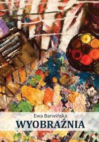 Wyobraźnia - Ewa Barwińska