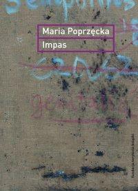Impas. Opór, utrata, niemoc, sztuka - Maria Poprzęcka