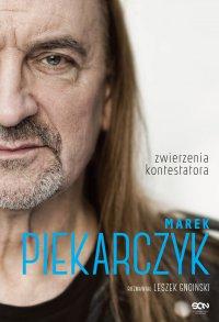 Marek Piekarczyk. Zwierzenia kontestatora - Marek Piekarczyk