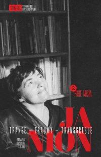 Janion. Transe - traumy - transgresje. 2: Prof. Misia - Maria Janion
