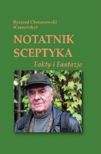 Notatnik sceptyka. Fakty i fantazje - Ryszard Chrzanowski