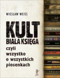 KULT. Biała Księga - Wiesław Weiss
