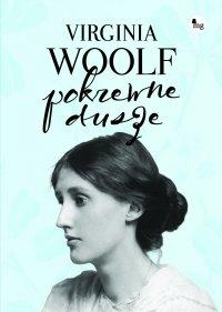 Pokrewne dusze - Virginia Woolf