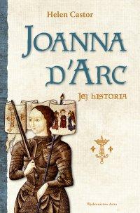 Joanna d'Arc – jej historia - Helen Castor