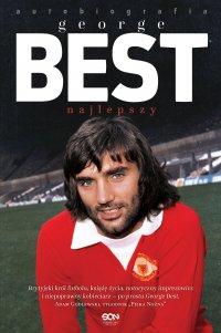 George Best. Najlepszy. Autobiografia - George Best