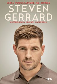 Steven Gerrard. Autobiografia legendy Liverpoolu - Steven Gerrard