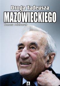 Droga Tadeusza Mazowieckiego - Tomasz Mielcarek