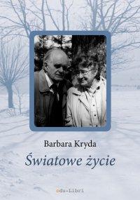 Światowe życie - Barbara Kryda